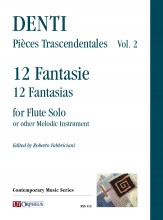 Denti, Carlo : Pièces Trascendentales Vol. 2: 12 Fantasias for Flute Solo or other Melodic Instrument