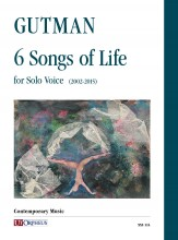 Gutman, Delilah : 6 Songs of Life for Solo Voice (2002-2015)