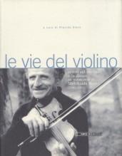 AA.VV. : Le vie del violino: scritti sul violino e la danza in memoria di Melchiade Benni (1902-1992)