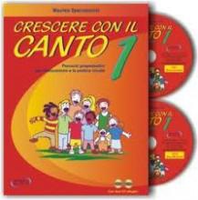 Spaccazocchi, M. : Crescere con il canto, vol. I: percorsi propedeutici per l'educazione e la pratica vocale + 2 CD