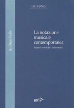 Valle, A. : La notazione musicale contemporanea. Aspetti semiotici ed estetici