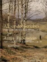 Scriabin, A. - Rubinstein, A. : Piano Concerto in F sharp minor, op. 20. Piano Concerto no. 4 in D minor, op. 70. Partitura