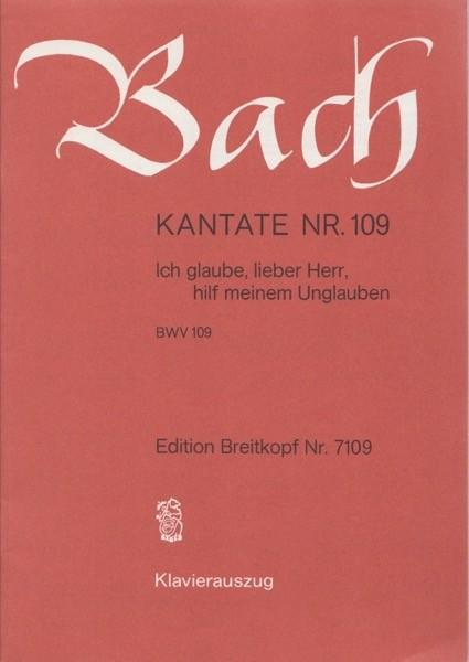 Bach, J.S. : Cantata BWV 109, Ich glaube, lieber Herr, hilf meinem Unglauben, per Canto e Pianoforte