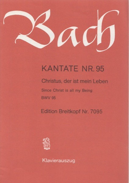 Bach, J.S. : Cantata BWV 95, Christus, der ist mein Leben, per Canto e Pianoforte