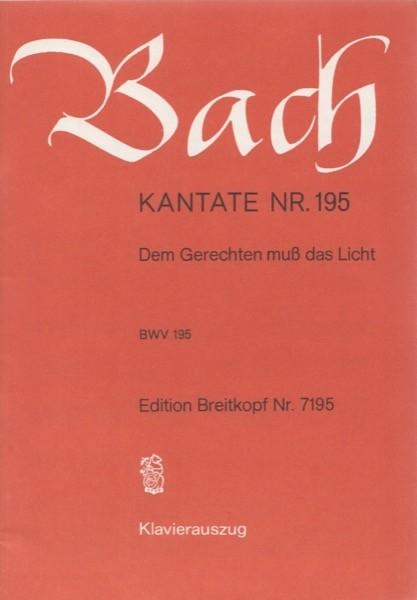Bach, J.S. : Cantata BWV 195, Dem Gerechten muß das Licht, per Canto e Pianoforte