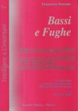 Durante, F. : Bassi e Fughe. Un manuale inedito per riscoprire la vera prassi esecutiva della Scuola Napoletana del Settecento. A cura di G. Pastore
