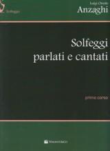 Anzaghi, L.O. : Solfeggi parlati e cantati. 1° Corso