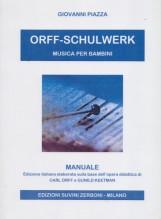 Piazza, Giovanni : Orff-schulwerk. Musica per bambini. Manuale