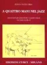 Vinciguerra, R. : A quattro mani nel Jazz. Pezzi facili per pianoforte a quattro mani nei ritmi moderni