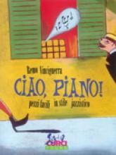 Vinciguerra, R. : Ciao, Piano! Pezzi facili in stile jazzistico