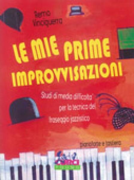 Vinciguerra, R. : Le mie prime improvvisazioni. Studi di media difficoltà per la tecnica del fraseggio jazzistico. Pianoforte e tastiera