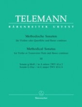 Telemann, G.Ph. : Methodische Sonaten for Flute or Violin and Bc. Volume 3: Sonatas A minor, G major. Urtext