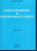 Poltronieri, N. : Esercizi progressivi di solfeggi parlati e cantati. 3° Corso
