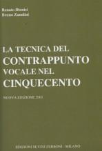 Dionisi, R. - Zanolini, B. : La tecnica del contrappunto vocale nel Cinquecento. Nuova edizione 2001