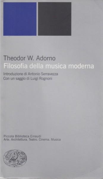 Adorno, T. : Filosofia della musica moderna