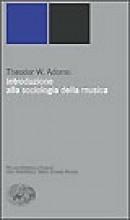 Adorno, Theodor W. : Introduzione alla sociologia della musica