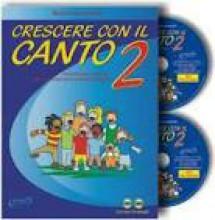 Spaccazocchi, M. : Crescere con il canto, vol. II: percorsi propedeutici per l'educazione e la pratica vocale + 2 CD