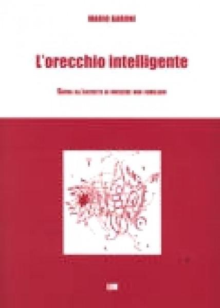 Baroni, M. : L'orecchio intelligente. Guida all'ascolto di musiche non familiari + 2 CD