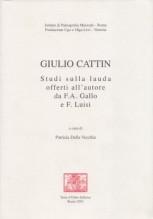 AA.VV. : Giulio Cattin. Studi sulla lauda offerti all'autore da F.A. Gallo e F. Luisi