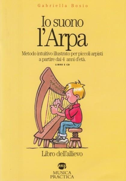 Bosio, G. : Io suono l'arpa. Metodo intuitivo illustrato per piccoli arpisti a partire dall'età di 4 anni