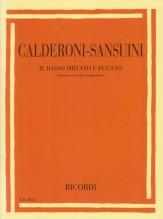 Calderoni, C. - Sansuini, R. : Il basso imitato e fugato. Elementi per lo studio e la composizione