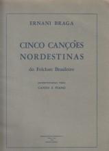 Braga, Ernani : Cinco canções nordestinas do Folclore Brasileiro, per Canto e Pianoforte