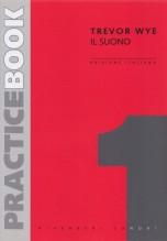 Wye, Trevor : Practice Book, vol. 1. Il suono