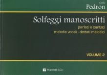 Pedron, C. : Solfeggi manoscritti (parlati e cantati). Melodie vocali - Dettati melodici. Seconda serie