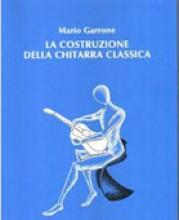 Garrone, M. : La costruzione della Chitarra classica
