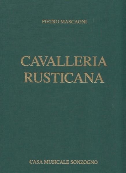 Mascagni, P. : Cavalleria Rusticana, per Canto e Pianoforte. Edizione rilegata in tela