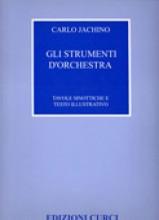 Jachino, C. : Gli strumenti d'orchestra. Tavole sinottiche e testo illustrativo