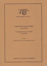 AA.VV. : Il regio Ducal Teatro di Milano (1717 - 1778). Cronologia delle opere e dei balli con 10 indici