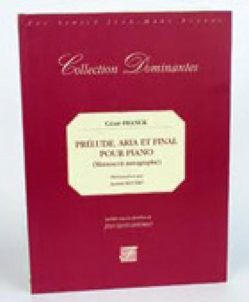 Franck, César : Prélude, aria et final pour piano (Manuscrit autographe). Facsimile