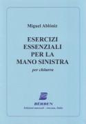 Ablóniz, M. : Esercizi essenziali per la mano sinistra, per Chitarra