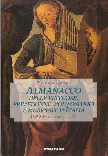 Adkins Chiti, Patricia : Almanacco delle virtuose, primedonne, compositrici e musiciste d'Italia