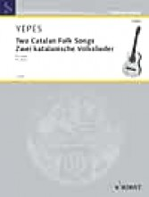 Yepes, N. : Two Catalan Folk Songs, for Guitar