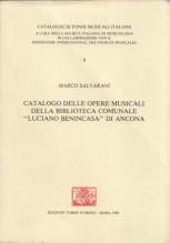 """Salvarani, M. : Catalogo delle opere musicali della Biblioteca Comunale """"Luciano Benincasa"""" di Ancona"""
