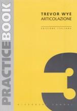 Wye, Trevor : Practice Book, vol. 3. Articolazione