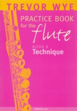 Wye, T. : Practice Book for the Flute, volume 2. Technique