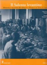 AA.VV. : Il Salento levantino. Memoria e racconto del tabacco a Tricase e in terra d'Otranto. Con CD (9 racconti e 2 canti). A cura di V. Santoro e S. Torsello