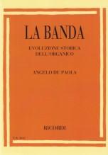 De Paola, A. : La banda. Evoluzione storica dell'organico