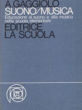 Gaggiolo, A. : Suono/Musica: Educazione al suono e alla musica nella scuola elementare