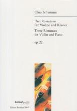 Schumann, C. Wieck  : 3 Romanze op. 22, per Violino e Pianoforte. Urtext
