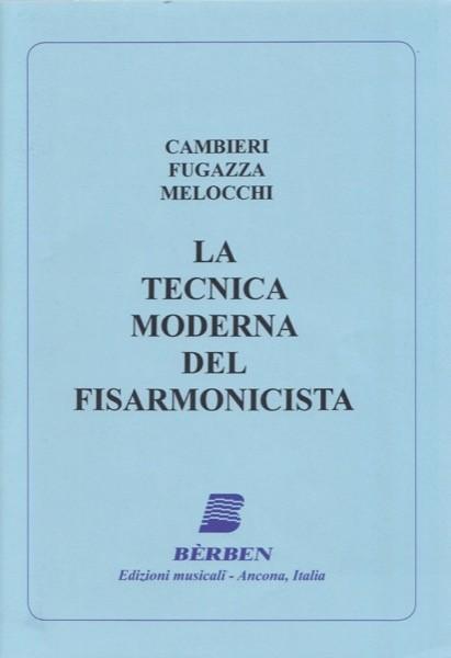 Cambieri, E. - Fugazza, F. - Melocchi, V. : La tecnica moderna del fisarmonicista