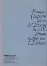 Couperin, F. : Pièces de Clavecin. Livre III