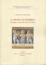 Guidobaldi, N. : La musica di Federico. Immagini e suoni alla corte di Urbino