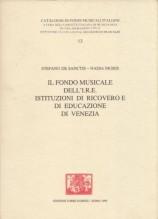 De Sanctis, S. - Nigris, N. : Il fondo musicale dell'I.R.E. Istituzioni di ricovero e di educazione di Venezia