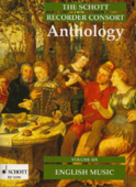 AA.VV. : The Schott Recorder Consort Anthology, vol. 6: Musica inglese