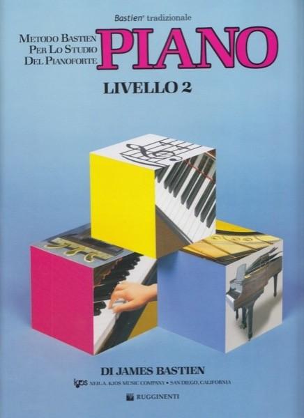 Bastien, J. : Piano. Livello 2