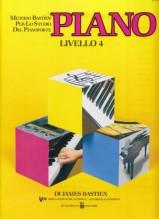 Bastien, James : Piano. Livello 4